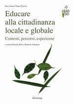 Educare alla cittadinanza locale e globale. Contesti, percorsi, esperienze
