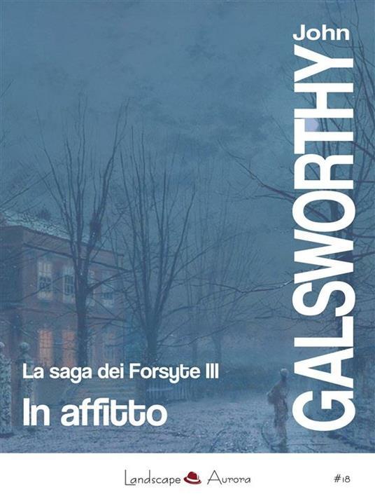 In affitto. La saga dei Forsyte. Vol. 3 - John Galsworthy,Gian Dàuli - ebook