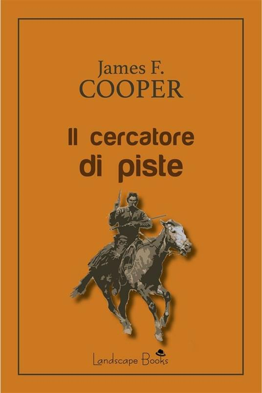 Il cercatore di piste - James Fenimore Cooper - ebook