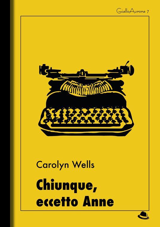 Chiunque, eccetto Anne - Carolyn Wells - ebook