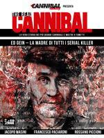 The real cannibal. La vera storia dei più grandi cannibali e mostri a fumetti. Vol. 3: Ed Gein. La madre di tutti i serial killer.