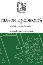 Filosofi e modernità. Antichi e nuovi sentieri. Vol. 3