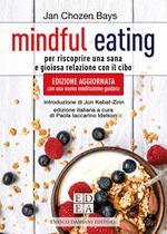 Mindful eating. Per riscoprire una sana e gioiosa relazione con il cibo. Nuova ediz.