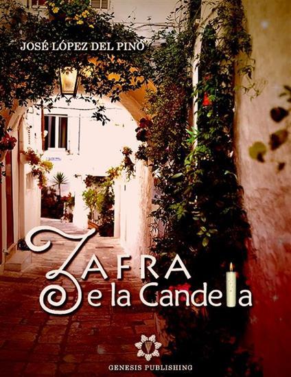 Zafra e la candela - José López Del Pino - ebook
