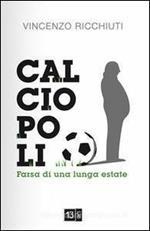 Calciopoli, farsa di una lunga estate