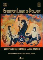 Emotion, love & power. L'epopea degli Emerson, Lake & Palmer