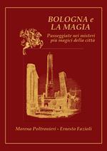 Bologna e la magia. Passeggiate nei misteri più magici della città
