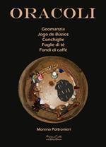 Oracoli. Geomanzia, Jogo De Buzios, conchiglie, foglie di té e fondi di caffé
