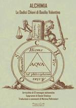 Alchimia. Le dodici chiavi della filosofia. Arricchito di 12 immagini alchemiche. Epigrammi di Daniel Stolcius. Testo latino a fronte
