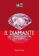 Il diamante. Come riconoscere un diamante e dove acquistarlo