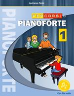Percorsi di pianoforte. Con File audio in streaming. Vol. 1