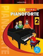Percorsi di pianoforte. Con File audio in streaming. Vol. 2
