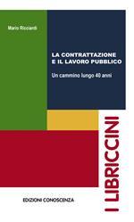 La contrattazione e il lavoro pubblico. Un cammino lungo 40 anni