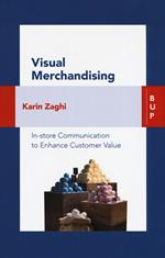 Visual merchandising. In-store communication to enhance customer value