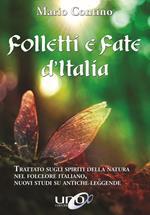 Folletti e fate d'Italia. Trattato sugli spiriti della Natura nel folclore italiano, nuovi studi su antiche leggende