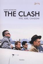 The Clash. Vite, idee, canzoni