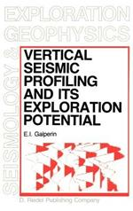 Vertical Seismic Profiling and Its Exploration Potential