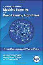 Machine Learning and Deep Learning Algorithms:: Tools and Techniques Using MATLAB and Python