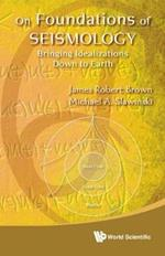 On Foundations Of Seismology: Bringing Idealizations Down To Earth