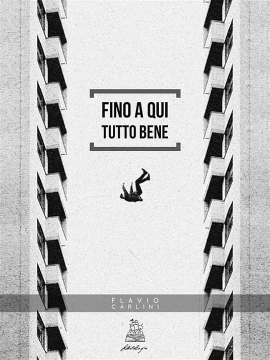 Fino a qui tutto bene - Flavio Carlini - ebook