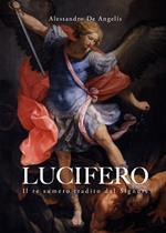 Lucifero. Il re sumero tradito dal Signore