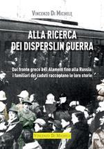 Alla ricerca dei dispersi in guerra. Dal fronte greco a El Alamein fino alla Russia: i familiari dei caduti raccontano le loro storie