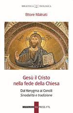Gesù il Cristo nella fede della Chiesa. Dal Kerygma ai Concili. Sinodalità e tradizione
