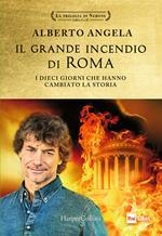 Il Grande incendio di Roma: L'ultimo giorno di Roma - L'inferno su Roma