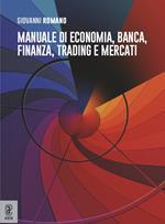 Manuale di economia, banca, finanza, trading e mercati