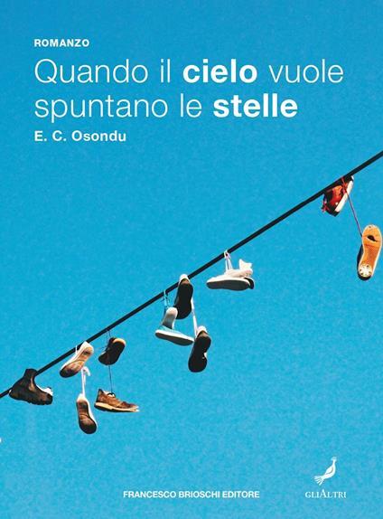 Quando il cielo vuole spuntano le stelle - E. C. Osondu,Gioia Guerzoni - ebook