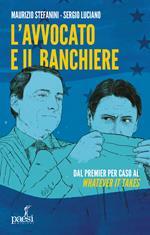 L' avvocato e il banchiere. Dal premier per caso al «whatever it takes»