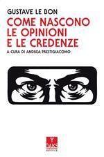 Come nascono le opinioni e le credenze