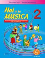Noi e la musica. Percorsi propedeutici per l'insegnamento della musica nella scuola primaria. Con File audio in streaming. Vol. 2