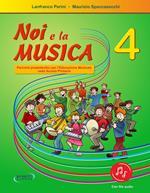 Noi e la musica. Percorsi propedeutici per l'insegnamento della musica nella scuola primaria. Con File audio in streaming. Vol. 4