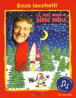 La vera storia di Babbo Natale. Con File audio in streaming