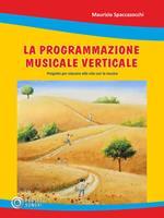 Programmazione musicale verticale. Progetto per educare alla vita con la musica