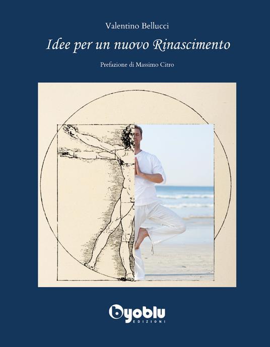 Idee per un nuovo Rinascimento - Valentino Bellucci - copertina