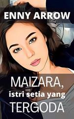 Maizara, Istri Setia yang Tergoda